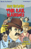 The Rail Warriors, Gary McCarthy