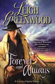 Forever and Always A Cactus Creek Novel, Leigh Greenwood