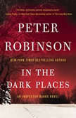 In the Dark Places An Inspector Banks Novel, Peter Robinson