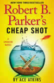 Robert B. Parker's Cheap Shot, Ace Atkins