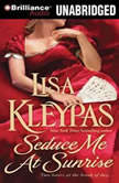 Seduce Me at Sunrise, Lisa Kleypas