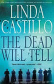 The Dead Will Tell A Kate Burkholder Novel, Linda Castillo