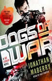 Dogs of War A Joe Ledger Novel, Jonathan Maberry