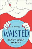 Waisted A Novel, Randy Susan Meyers