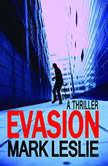 Evasion, Mark Leslie