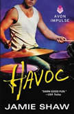 Havoc Mayhem Series #4, Jamie Shaw