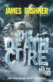 The Death Cure (Maze Runner Series #3), James Dashner