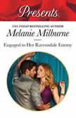 Engaged to Her Ravensdale Enemy, Melanie Milburne
