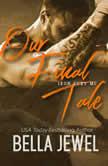 Our Final Tale, Bella Jewel