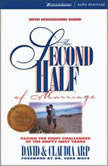 The Second Half of Marriage Facing the Eight Challenges of Every Long-Term Marriage, David and Claudia Arp
