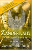 Zandernatis - Volume Two - Destination, Gordon Keirle-Smith