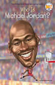 Who Is Michael Jordan?, Kirsten Anderson