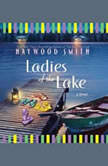 Ladies of the Lake, Haywood Smith