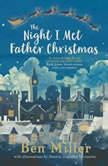 The Night I Met Father Christmas, Ben Miller