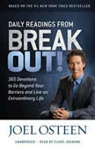 Daily Readings from Break Out! 365 Devotions to Go Beyond Your Barriers and Live an Extraordinary Life, Joel Osteen