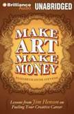 Make Art Make Money Lessons from Jim Henson on Fueling Your Creative Career, Elizabeth Hyde Stevens