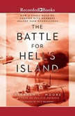 The Battle for Hell's Island How a Small Band of Carrier Dive-Bombers Helped Save Guadalcanal, Stephen L. Moore