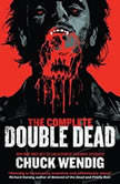 The Complete Double Dead, Chuck Wendig