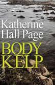 The Body in the Kelp A Faith Fairchild Mystery, Katherine Hall Page