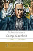 The Evangelistic Zeal of George Whitefield, Steven J. Lawson
