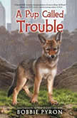 A Pup Called Trouble, Bobbie Pyron
