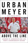 Above the Line Lessons in Leadership and Life from a Championship Season, Urban Meyer