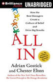 All In How the Best Managers Create a Culture of Belief and Drive Big Results, Adrian Gostick