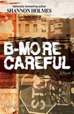B-More Careful, Shannon Holmes