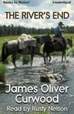 The River's End, James Oliver Curwood