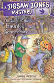 The Case of the Haunted Scarecrow, James Preller