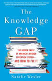 The Knowledge Gap The hidden cause of America's broken education system--and how to fix it, Natalie Wexler