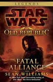 Fatal Alliance: Star Wars (The Old Republic), Sean Williams