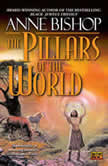 The Pillars of the World, Anne Bishop