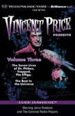 Vincent Price Presents - Volume Three Four Radio Dramatizations, M. J. Elliott