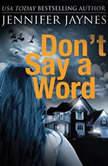 Don't Say a Word, Jennifer Jaynes