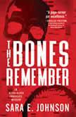 Bones Remember, The, Sara E. Johnson