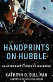Handprints on Hubble An Astronaut's Story of Invention, Kathryn Sullivan