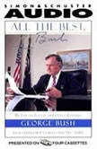 All the Best, George Bush My Life in Letters and Other Writings, George H.W. Bush