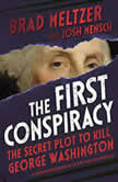 The First Conspiracy (Young Reader's Edition) The Secret Plot to Kill George Washington, Brad Meltzer