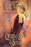 Queen of Song and Souls, C. L. Wilson