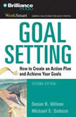 Goal Setting How to Create an Action Plan and Achieve Your Goals, Susan B. Wilson