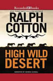 High Wild Desert, Ralph Cotton