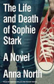 The Life and Death of Sophie Stark, Anna North