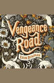 Vengeance Road, Erin Bowman