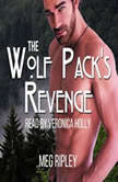 The Wolf Pack's Revenge - Packs Of The Pacific Northwest Series, Book 3, Meg Ripley