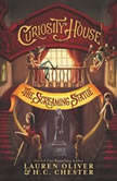 Curiosity House: The Screaming Statue, Lauren Oliver