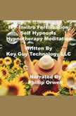 IVF Relaxation Self Hypnosis Hypnotherapy Meditation, Key Guy Technology LLC