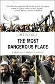 The Most Dangerous Place Pakistan's Lawless Frontier, Imtiaz Gul