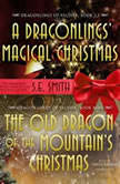 The Old Dragon of the Mountains Christmas, S.E. Smith