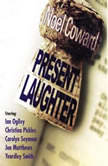 Present Laughter, Noel Coward